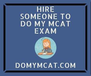 Hire Someone To Do My MCAT Exam